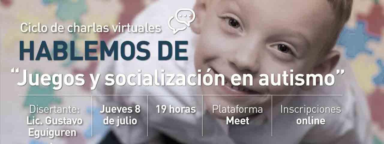 """CICLO DE CHARLAS VIRTUALES: """"Hablemos de... Juegos y socialización en autismo"""""""